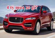 4 tỷ nên mua xe gì?
