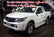 So sánh Mitsubishi Triton 1 cầu số sàn và Mivec 2 cầu số tự động