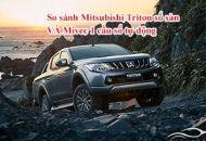 So sánh Mitsubishi Triton số sàn và Mivec 1 cầu số tự động