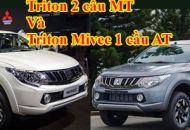 So sánh Mitsubishi Triton 2 cầu số sàn và Triton Mivec 1 cầu số tự động