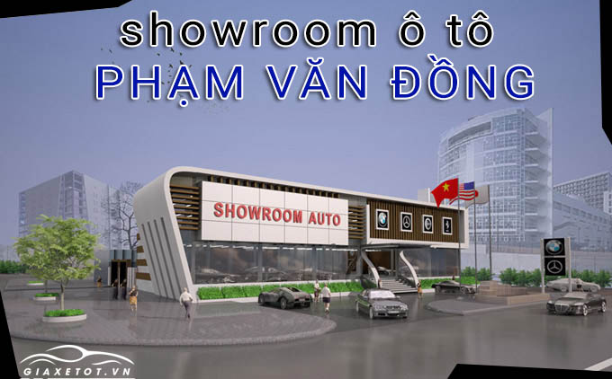 Showroom ô tô Phạm văn Đồng